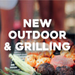 New Outdoor & Grilling